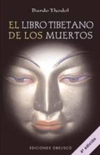 el libro tibetano de los muertos (bardo thodol) bardo thodol 9788477203636