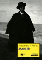 mahler (2ª ed.)-jose luis perez de arteaga-9788477744436