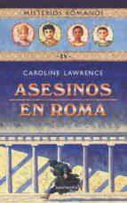 misterios romanos iv :asesinos en roma caroline lawrence 9788478888436