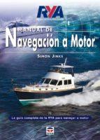 manual de navegacion a motor: la guia completa de la tya para nav egar a motor-simon jinks-9788479025236