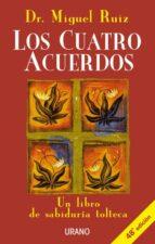 los cuatro acuerdos: un libro de sabiduria tolteca miguel ruiz 9788479532536