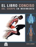 libro conciso del cuerpo en movimiento chris jarmey 9788480190336