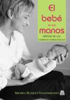 el bebe en tus manos-michele busquet - vanderheyden-9788480197236