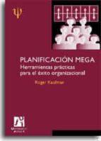 planificacion mega: herramientas practicas para el exito organiza cional-roger kaufman-9788480214636