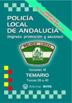 POLICÍA LOCAL DE ANDALUCÍA VOLUMEN III (TEMARIO) (2ª ED.)