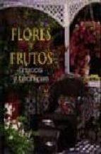 los secretos del jardin: flores y frutas 9788482382036