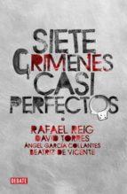 siete crimenes casi perfectos-david torres-rafael reig-9788483068236