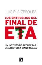 los entresijos del final de eta-luis r. aizpiolea-9788483198636