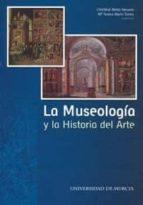 la museologia y la historia del arte cristobal belda navarro 9788483716236