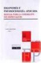 ergonomia y psicosociologia aplicada :manual para la formacion de l especialista (incluye cd-rom) (11ª ed)-f. javier llaneza alvarez-9788484067436