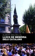 llocs de memoria dels catalans (premi carles rahola 2007)-albert balcells-9788484371236