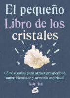 el pequeño libro de los cristales judy hall 9788484455936