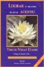 lograr el milagro de estar atento thich nhat hanh 9788485895236