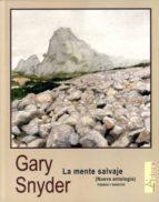 El libro de La mente salvaje (nueva antologia, poemas y ensayos) autor GARY SNYDER DOC!