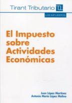 el impuesto sobre actividades economicas-juan lopez martinez-9788490336236