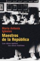 maestros de la república (ed. 15 aniversario) maria antonia iglesias 9788490606636
