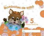 BOMBOLLES DE SABÓ 5 ANYS. 3º TRIMESTRE EDUCACIÓN INFANTIL 3-5 AÑOS 5 AÑOS CATALUNYA