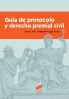 guia de protocolo y derecho premial civil maria del carmen portugal bueno 9788490772836