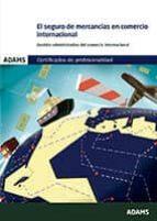 el seguro de mercancias en comercio internacional: certificado de porfesionalidad de gestión administrativa y financiera del      comercio internacional 9788490840436