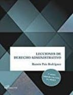 lecciones de derecho administrativo: adaptada a las leyes 39 y 40 /2015 (3ª ed.)-ramon pais rodriguez-9788490859636