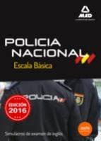 escala básica de policía nacional. simulacros de examen de inglés-9788490937136