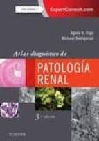 atlas diagnóstico de patología renal (4ª ed)-md and michael kashgarian, md agnes b. fogo-9788491132936