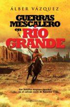 guerras mescalero en río grande (ebook)-alber vazquez-9788491640936