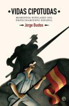 vidas cipotudas (ebook)-jorge bustos-9788491642336