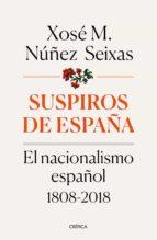 suspiros de españa (ebook)-xose manoel nuñez seixas-9788491990536