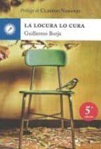 la locura lo cura: manifiesto psicoterapeutico-guillermo borja-9788492393336