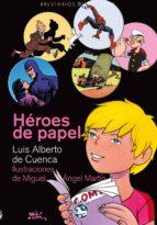 heroes de papel-luis alberto de cuenca-9788492403936