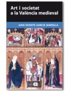 art i societat a la valencia medieval-juan v. garcia marsilla-9788492542536