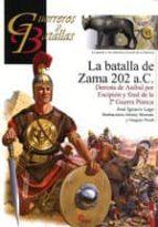la batalla de zama 202 a.c.: derrota de anibal por escipion y fin al de la 2ª guerra punica-jose ignacio lago marin-9788492714636