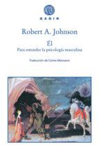 el para entender la psicologia masculina-robert, a. johnson-9788493474836
