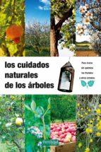 los cuidados naturales de los arboles eric petiot 9788493630836