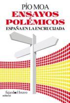 ensayos polemicos-pio moa-9788493822736