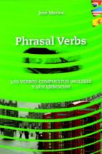 phrasal verbs - verbos compuestos ingleses y sus ejercicios-jose merino bustamante-9788493916336