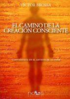 el camino de la creación consciente-victor brossa-9788494217036