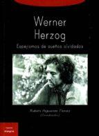 werner herzog. espejismos de sueños olvidados-ruben (coord.) higueras flores-9788494367236