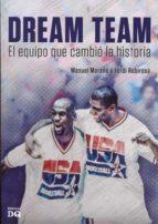 dream team, el equipo que cambio la historia manuel moreno jordi robirosa 9788494465536