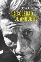 la soledad de anquetil-paul fournel-9788494683336