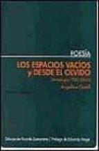 los espacios vacios y desde el olvido: antologia 1950 2000 angelina gatell 9788495408136