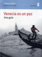 venecia es un pez: una guia-tiziano scarpa-9788495587336