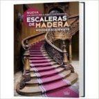 ESCALERAS DE MADERA / WOODEN STAIRWAYS: GUIA PRACTICA PARA EL DISEÑO Y CONSTRUCCION