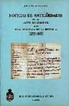 NOTICIAS DE ANTIGÜEDADES DE LAS ACTAS DE SESIONES DE LA REAL ACAD EMIA DE LA HISTORIA (1792-1833)