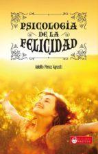 psicologia de la felicidad-adolfo perez agusti-9788496319936