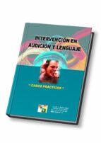 intervencion en audicion y lenguaje: casos practicos-juan de dios et al. martinez agudo-9788497270236