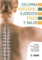 columna vertebral, ejercicio fisico y salud-antonio j. casimiro andujar-9788497291736