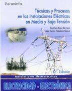 tecnicas y procesos instalaciones electricas media y baja tension-jose l. sanz serrano-9788497326636
