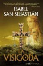 la visigoda-isabel san sebastian-9788497346436